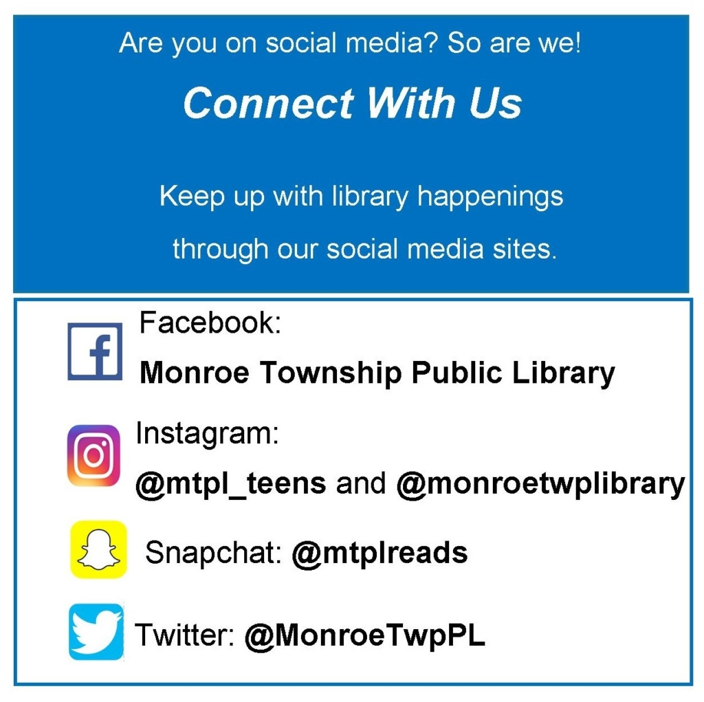 Are you on Facebook? Instagram? Snapchat? So are we!  Here are the library accounts so you can keep up with what is happening in the library!  Facebook  Instagram: @monroetwplibrary  and @mtpl_teens  Snapchat: @mtplreads